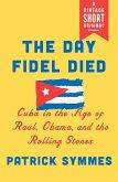 The Day Fidel Died (eBook, ePUB)
