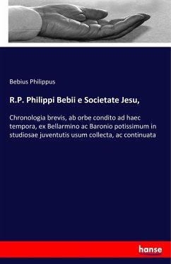 R.P. Philippi Bebii e Societate Jesu, - Philippus, Bebius