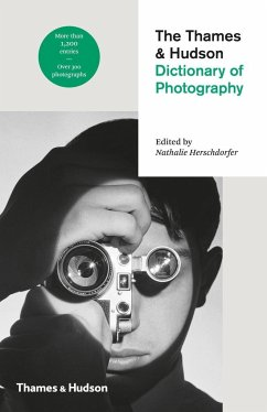 The Thames & Hudson Dictionary of Photography - Herschdorfer, Nathalie