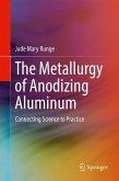 The Metallurgy of Anodizing Aluminum