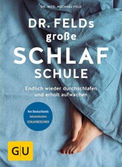 Dr. Felds große Schlafschule - Feld, Michael