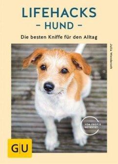 Lifehacks Hund - Wenderoth, Julia