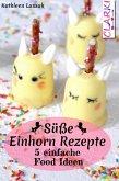 Süße Einhorn Rezepte (eBook, ePUB)