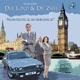 Der Lord & die Zwei, Folge 1: Filmversteck im Uhreneck (MP3-Download)