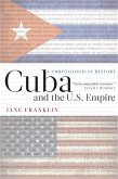 Cuba and the U.S. Empire (eBook, ePUB)
