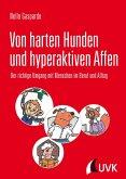 Von harten Hunden und hyperaktiven Affen (eBook, ePUB)