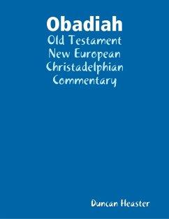 Obadiah: Old Testament New European Christadelphian Commentary (eBook, ePUB) - Heaster, Duncan