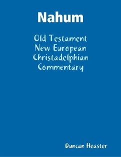 Nahum: Old Testament New European Christadelphian Commentary (eBook, ePUB) - Heaster, Duncan