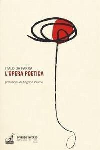 L'opera poetica - Da Farra, Italo