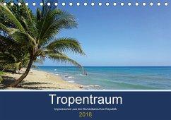 Tropentraum - Impressionen aus der Dominikanischen Republik (Tischkalender 2018 DIN A5 quer)