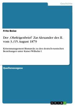 Der ,Ohrfeigenbrief' Zar Alexander des II. vom 3./15. August 1879 (eBook, ePUB)