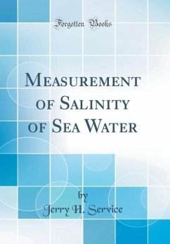 Measurement of Salinity of Sea Water (Classic Reprint) - Service, Jerry H.