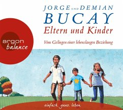 Eltern und Kinder, 4 Audio-CDs - Bucay, Jorge; Bucay, Demián