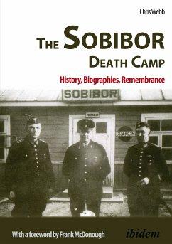 The Sobibor Death Camp (eBook, ePUB) - Webb, Chris