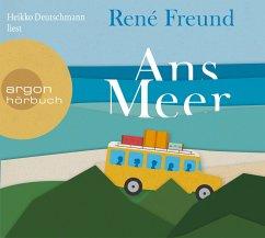 Ans Meer, 3 Audio-CDs - Freund, René