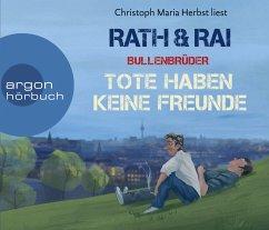Tote haben keine Freunde / Bullenbrüder Bd.1 (6 Audio-CDs) - Rath, Hans; Rai, Edgar