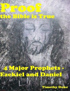 Proof the Bible Is True: 4 Major Prophets - Ezekiel and Daniel (eBook, ePUB) - Duke, Timothy