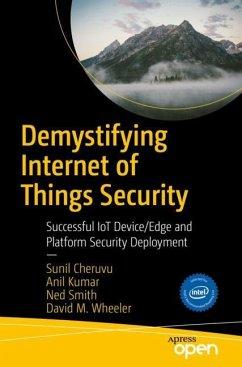 Demystifying Internet of Things Security - Cheruvu, Sunil; Kumar, Anil; Smith, Ned