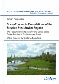 Socio-Economic Foundations of the Russian Post-Soviet Regime (eBook, ePUB)