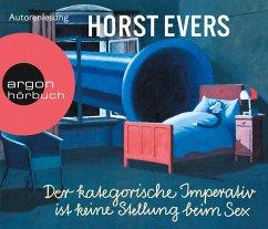 Der kategorische Imperativ ist keine Stellung beim Sex, 5 Audio-CDs - Evers, Horst