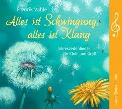 Alles ist Schwingung, alles ist Klang, 1 Audio-CD - Vahle, Fredrik