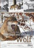 Die Jagd auf den Wolf (eBook, ePUB)