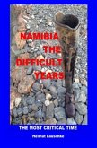 Namibia - The difficult Years