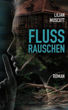 Flussrauschen (eBook, ePUB) - Muscutt, Lilian