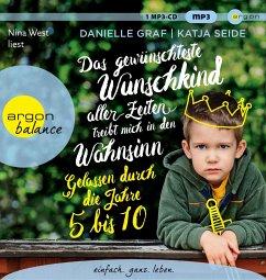 Das gewünschteste Wunschkind aller Zeiten treibt mich in den Wahnsinn, 1 MP3-CD - Graf, Danielle; Seide, Katja