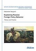 Explaining Russian Foreign Policy Behavior (eBook, ePUB)