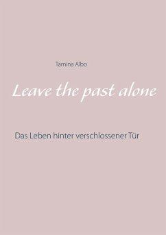 Leave the Past Alone (eBook, ePUB)