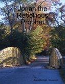Jonah the Rebellious Prophet (eBook, ePUB)