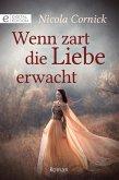 Wenn zart die Liebe erwacht (eBook, ePUB)