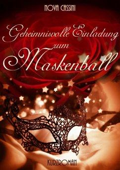 Geheimnisvolle Einladung zum Maskenball (eBook,...