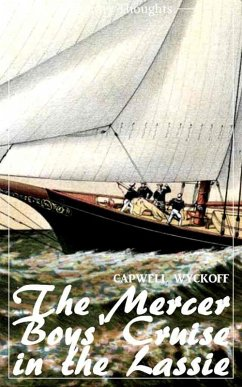 The Mercer Boys' Cruise in the Lassie (Capwell Wyckoff) (Literary Thoughts Edition) (eBook, ePUB) - Wyckoff, Capwell