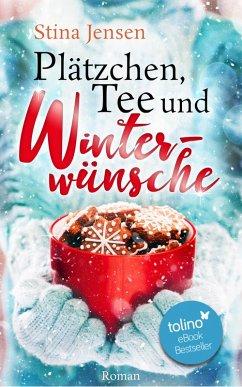 Plätzchen, Tee und Winterwünsche (eBook, ePUB) - Jensen, Stina