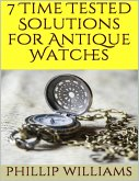 7 Time Tested Solutions for Antique Watches (eBook, ePUB)
