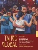 Tango global. Die Essays 1+2