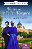 Küsse am Wiener Kongress / Lancroft Abbey Bd.4 (eBook, ePUB)