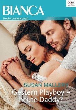 Gestern Playboy - heute Daddy? (eBook, ePUB) - Mallery, Susan