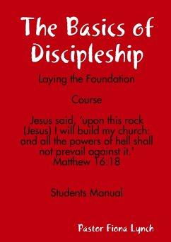 The Basics of Discipleship: Laying the Foundation Course (eBook, ePUB) - Lynch, Pastor Fiona