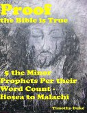 Proof the Bible Is True: 5 the Minor Prophets Per Their Word Count - Hosea to Malachi (eBook, ePUB)