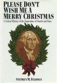 Please Don't Wish Me a Merry Christmas (eBook, ePUB)