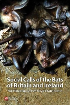 Social Calls of the Bats of Britain and Ireland (eBook, ePUB) - Middleton, Neil; Froud, Andrew; French, Keith