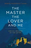The Master, The Lover, and Me (eBook, ePUB)