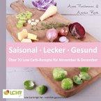 LCHF pur: Saisonal. Lecker. Gesund - über 70 Low Carb-Rezepte für November & Dezember