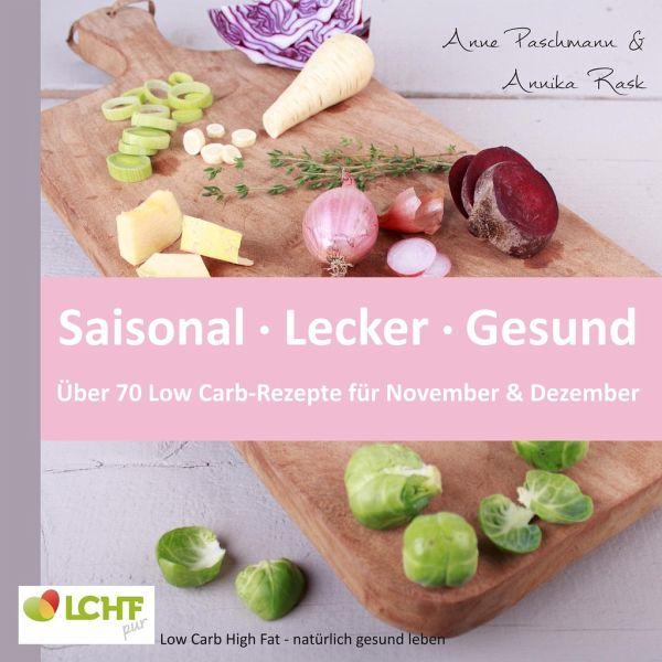 Rezepte Pur De lchf pur saisonal lecker gesund über 70 low carb rezepte für