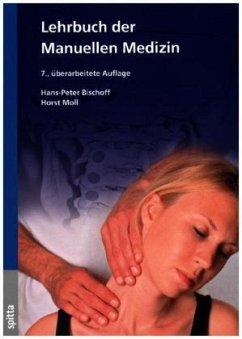 Kurz gefasstes Lehrbuch der Manuellen Medizin - Bischoff, Hans-Peter; Moll, Horst