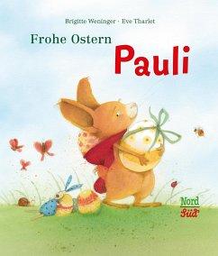 Frohe Ostern, Pauli - Weninger, Brigitte; Tharlet, Eve