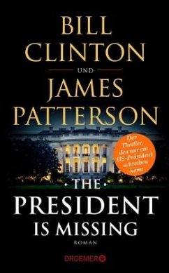 The President Is Missing - Clinton, Bill; Patterson, James